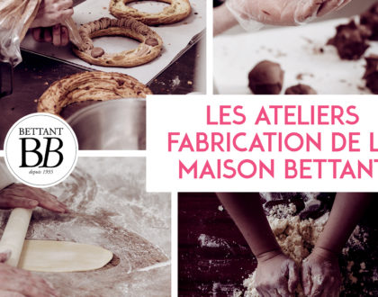 Les ateliers de fabrication de la Maison BETTANT